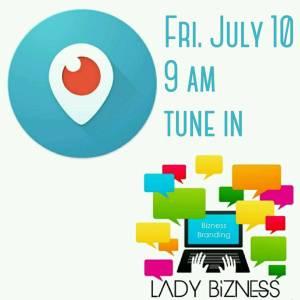 Lady Bizness on Periscope